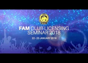 FAM Club Licensing 2018 Seminar Highlight (22-23 January 2018)